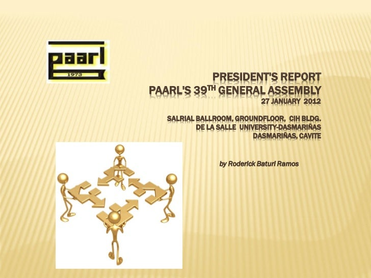 PRESIDENTS REPORTPAARLS 39TH GENERAL ASSEMBLY                             27 JANUARY 2012   SALRIAL BALLROOM, GROUNDFLOOR,...