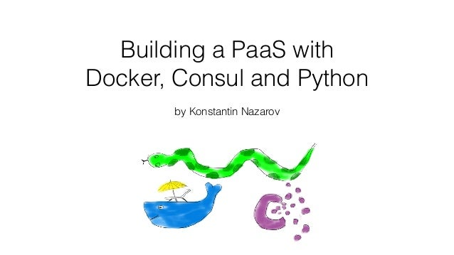 Building a paas with docker consul and python for Consul with docker
