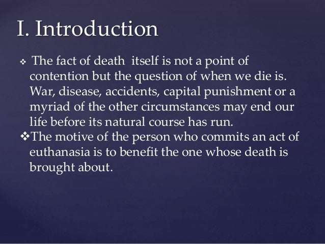 an introduction to the benefits of euthanasia Spuc opposes euthanasia because: it is the deliberate killing of innocent human   an introduction to abortion & human rights with brendan malone pro-life.
