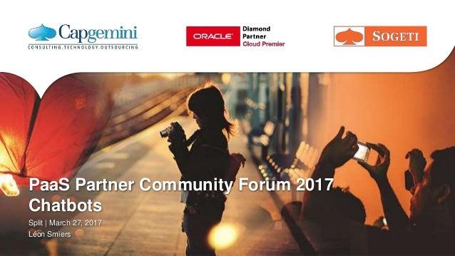 PaaS Partner Community Forum 2017 Chatbots Split   March 27, 2017 Léon Smiers