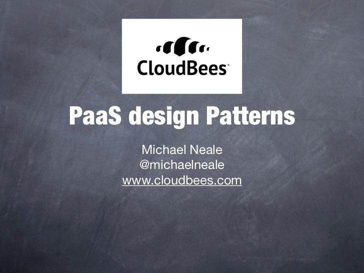 PaaS design Patterns      Michael Neale      @michaelneale    www.cloudbees.com