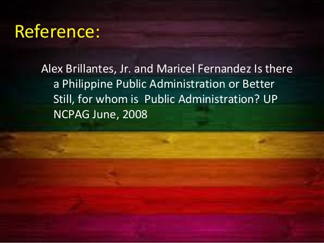 is there a philippine public administration by alex brillantes jr and maricel fernandez Alex b brillantes, jr and maricel t fernandez abstract in most  iii, has  had the highest trust rating in the history of the philippine government with 88.