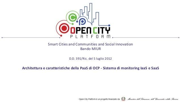 Smart Cities and Communities and Social Innovation Bando MIUR D.D. 391/Ric. del 5 luglio 2012 Architettura e caratteristic...