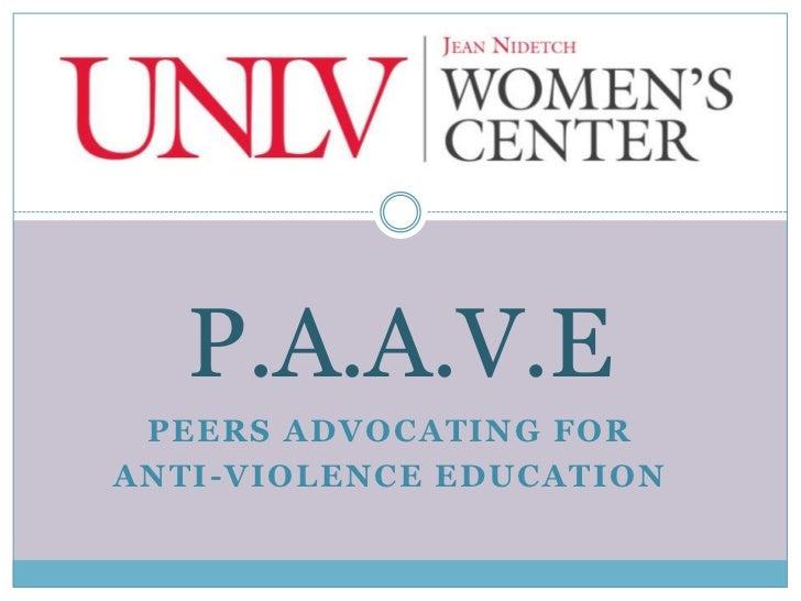 P.A.A.V.E PEERS ADVOCATING FORANTI-VIOLENCE EDUCATION
