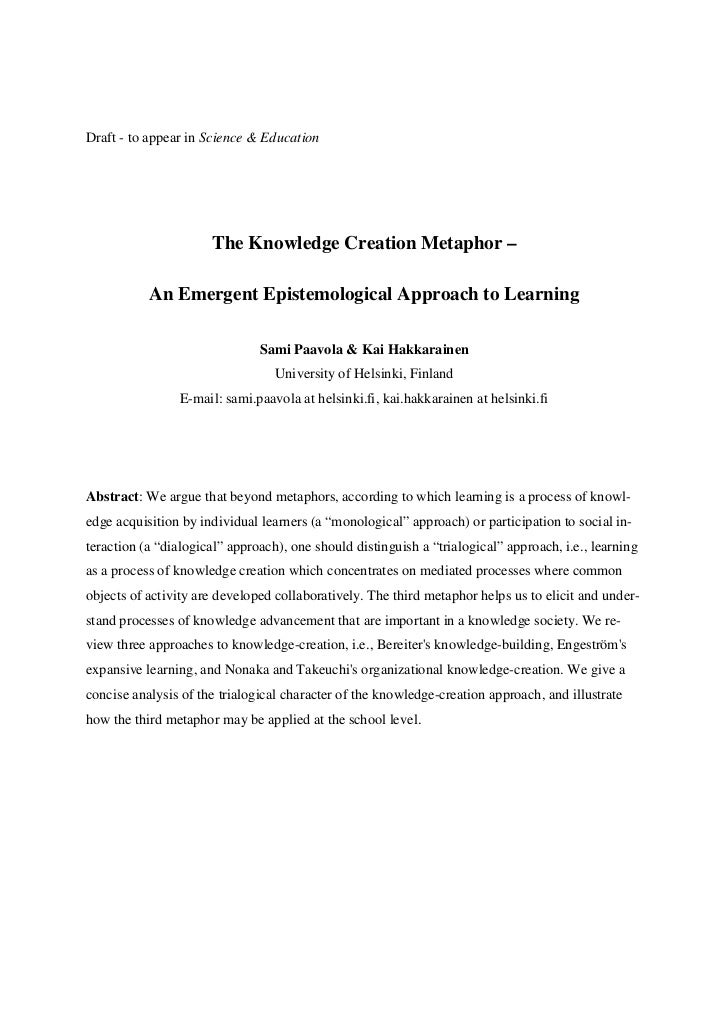 Draft - to appear in Science & Education                      The Knowledge Creation Metaphor –           An Emergent Epis...