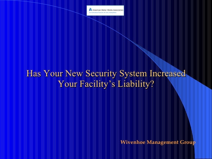Has Your New Security System Increased Your Facility's Liability?