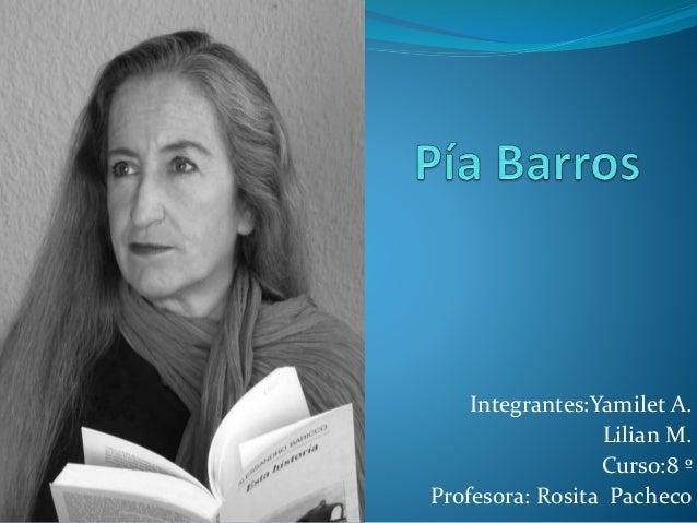 Integrantes:Yamilet A.  Lilian M.  Curso:8 º  Profesora: Rosita Pacheco