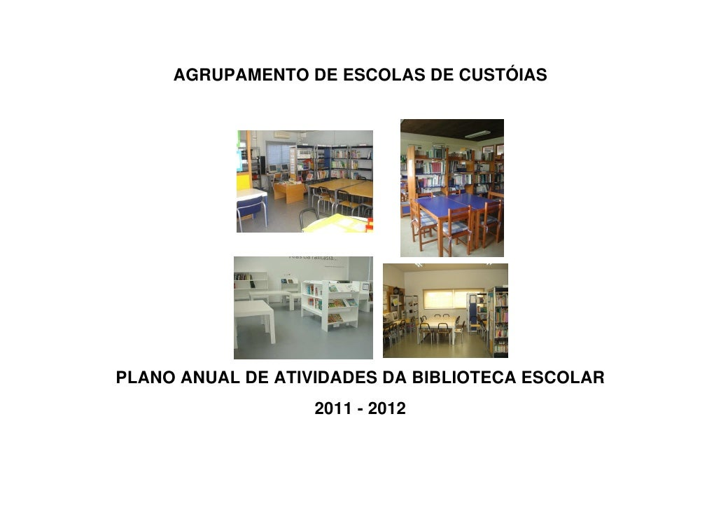 AGRUPAMENTO DE ESCOLAS DE CUSTÓIASPLANO ANUAL DE ATIVIDADES DA BIBLIOTECA ESCOLAR                   2011 - 2012