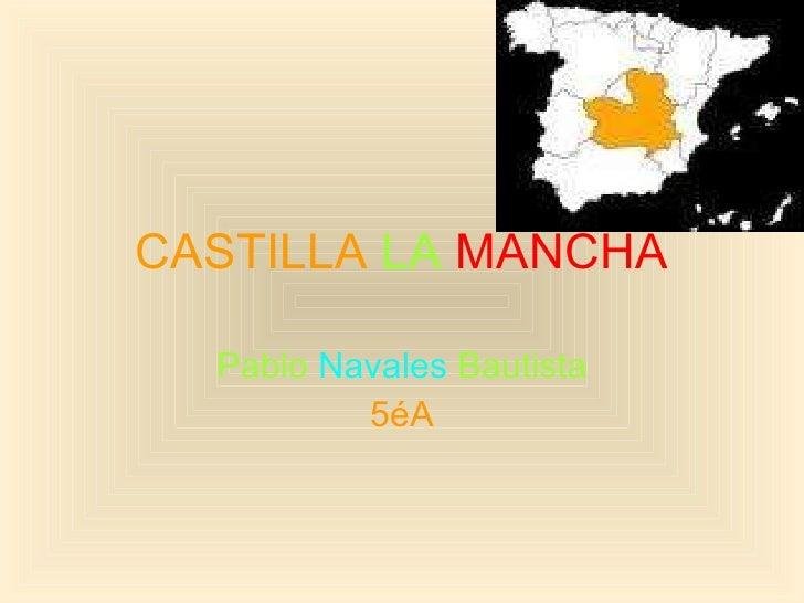 CASTILLA   LA   MANCHA Pablo  Navales  Bautista 5éA