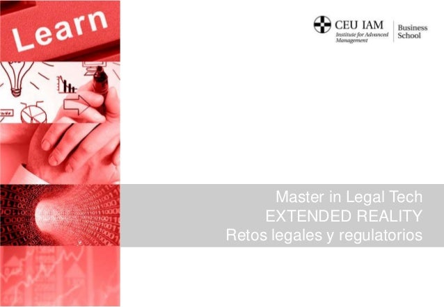 Master in Legal Tech EXTENDED REALITY Retos legales y regulatorios