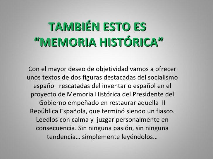 Con el mayor deseo de objetividad vamos a ofrecer unos textos de dos figuras destacadas del socialismo español  rescatadas...