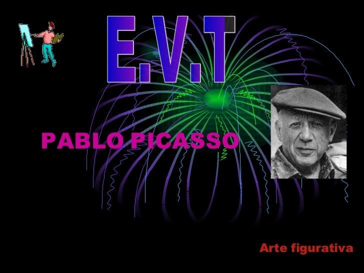 Arte figurativa PABLO   PICASSO E.V.T