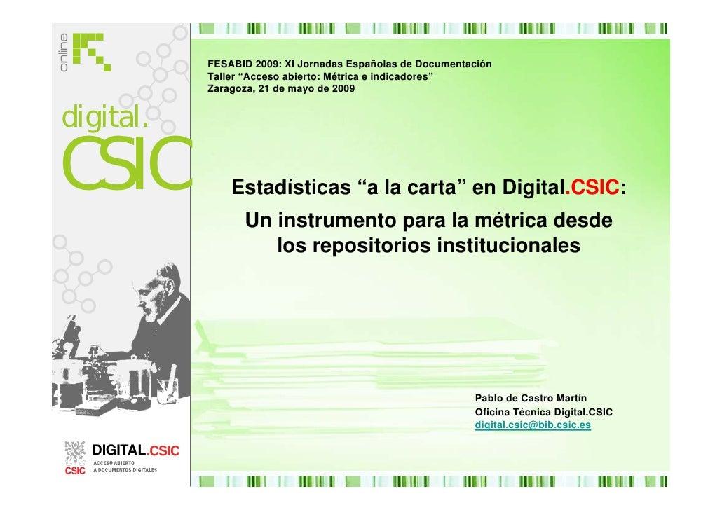 """FESABID 2009: XI Jornadas Españolas de Documentación                  Taller """"Acceso abierto: Métrica e indicadores""""      ..."""