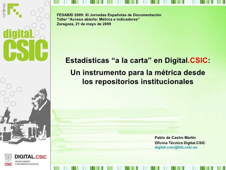 """D I G I T A L . C S I C Estadísticas """"a la carta"""" en Digital .CSIC :   Un instrumento para la métrica desde los repositori..."""