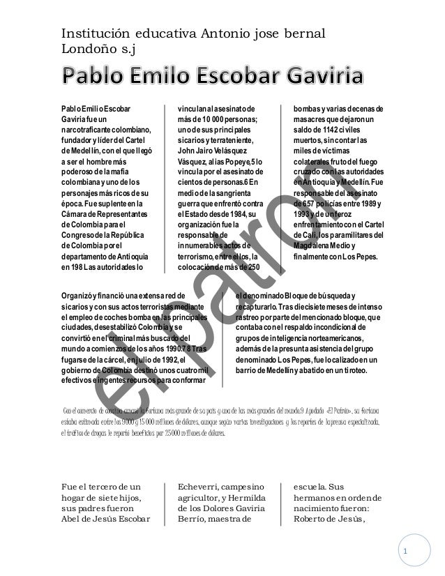 Institución educativa Antonio jose bernal Londoño s.j 1 Pablo Emilio Escobar Gaviriafueun narcotraficantecolombiano, funda...