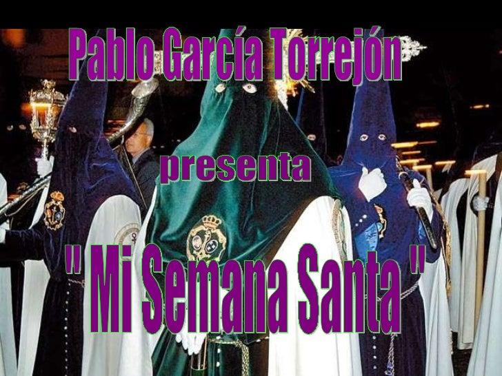 """Pablo García Torrejón presenta """" Mi Semana Santa """""""