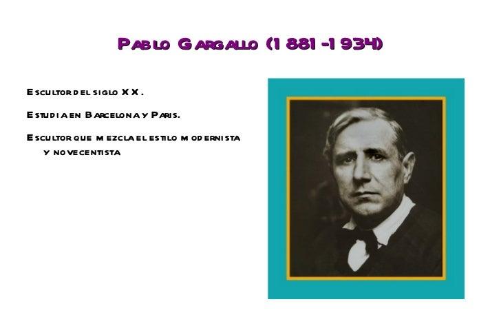 Pablo Gargallo (1881-1934) <ul><li>Escultor del siglo XX.
