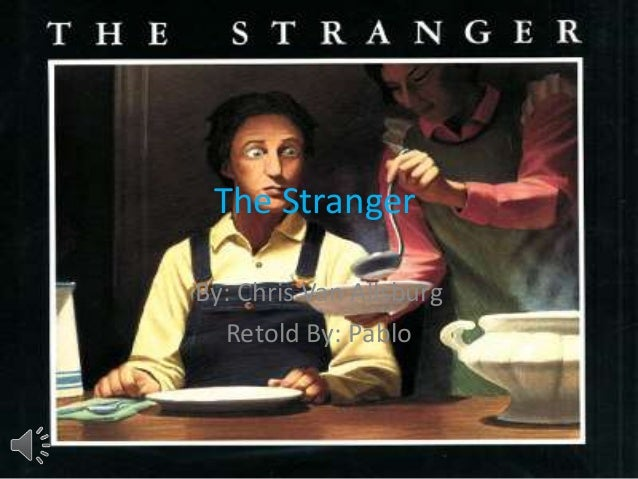 The Stranger By: Chris Van Allsburg Retold By: Pablo