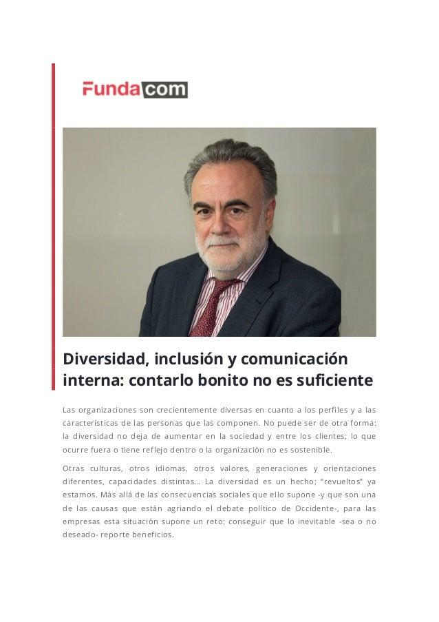 Diversidad, inclusión y comunicación interna: contarlo bonito no es suficiente Las organizaciones son crecientemente diver...
