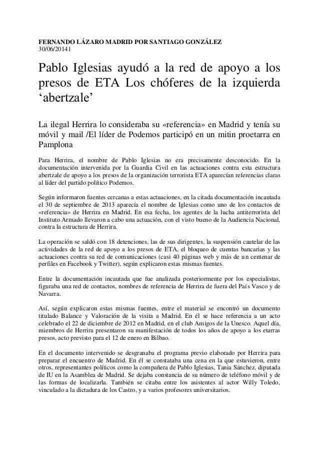 FERNANDO LÁZARO MADRID POR SANTIAGO GONZÁLEZ 30/06/20141 Pablo Iglesias ayudó a la red de apoyo a los presos de ETA Los ch...