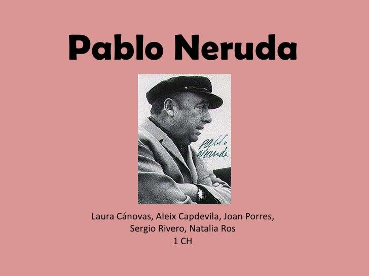 Pablo Neruda Laura Cánovas, Aleix Capdevila, Joan Porres,          Sergio Rivero, Natalia Ros                     1 CH