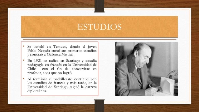 pablo neruda biography Pablo neruda's real name was neftalí ricardo reyes basoalto and was born in the town of parral in the maule region in chile on july 12 th, 1904 his parents were josé del carmen reyes morales and rosa basoalto opazo.