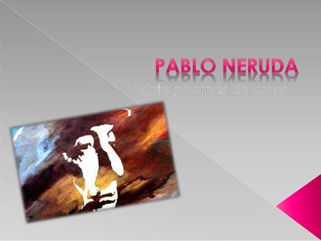 Pablo Neruda, de nacimiento  Ricardo Eliécer Neftalí Reyes  Basoalto (Parral, 12 de julio de  1904 – Santiago, 23 de  sept...