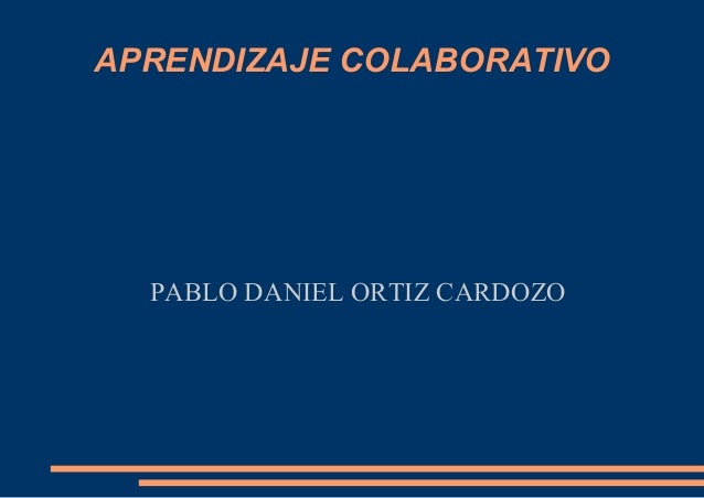 APRENDIZAJE COLABORATIVO PABLO DANIEL ORTIZ CARDOZO