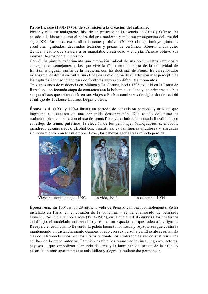 Pablo Picasso (1881-1973): de sus inicios a la creación del cubismo.Pintor y escultor malagueño, hijo de un profesor de la...