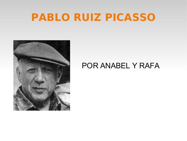 PABLO RUIZ PICASSO  POR ANABEL Y RAFA