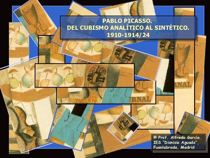 """© Prof. Alfredo García. IES """"Dionisio Aguado"""", Fuenlabrada, Madrid PABLO PICASSO.  DEL CUBISMO ANALÍTICO AL SINTÉTICO. 191..."""