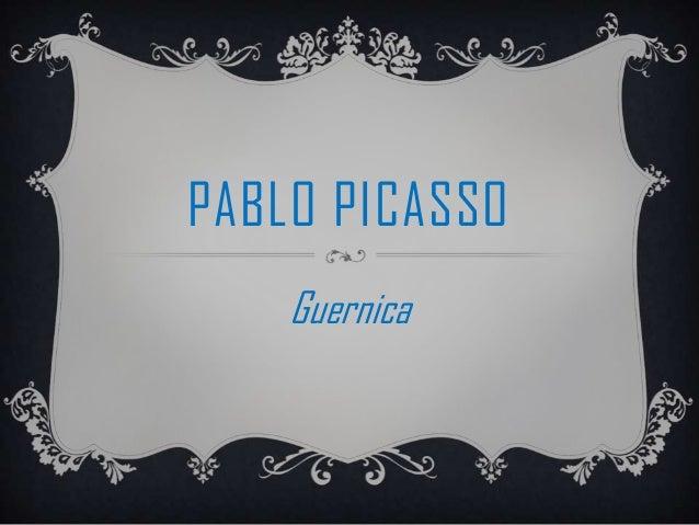 PABLO PICASSOGuernica