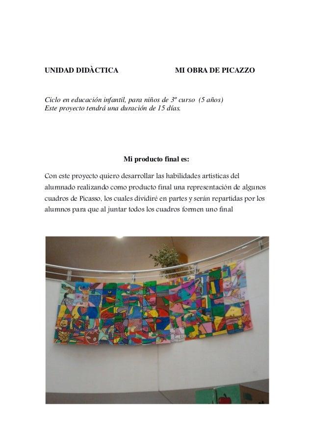 UNIDAD DIDÀCTICA MI OBRA DE PICAZZO Ciclo en educación infantil, para niños de 3º curso (5 años) Este proyecto tendrá una ...
