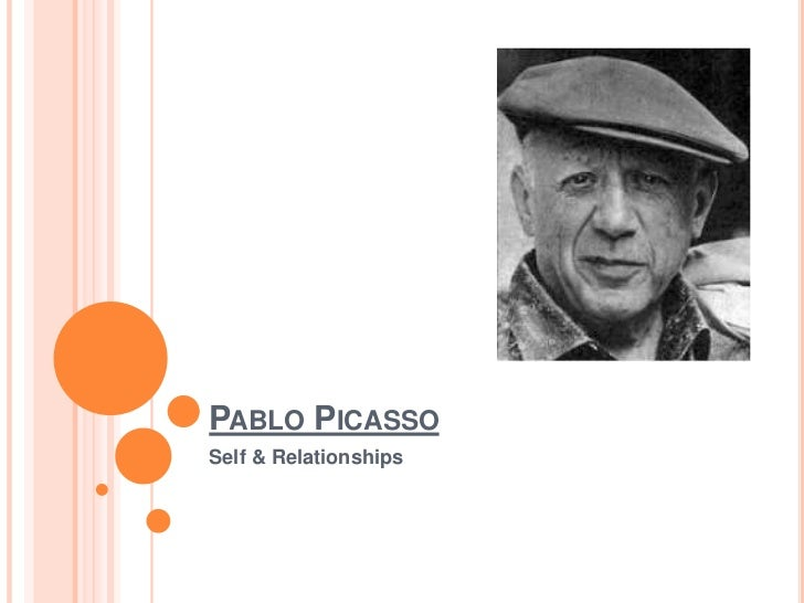 Pablo Picasso<br />Self & Relationships<br />