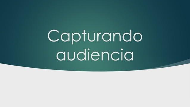 Capturando audiencia
