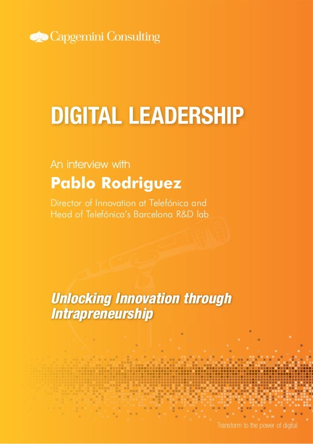 An interview with Transform to the power of digital Pablo Rodriguez Director of Innovation at Telefónica and Head of Telef...