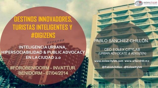 PABLO SÁNCHEZ CHILLÓN. CEO EOLEX CITYLAB (URBAN ADVOCATE & #DIGIZEN) www.eolexcitylab.com www.urban360.me @PabloSchillon @...