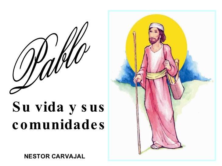 Su vida y sus comunidades Pablo NESTOR CARVAJAL