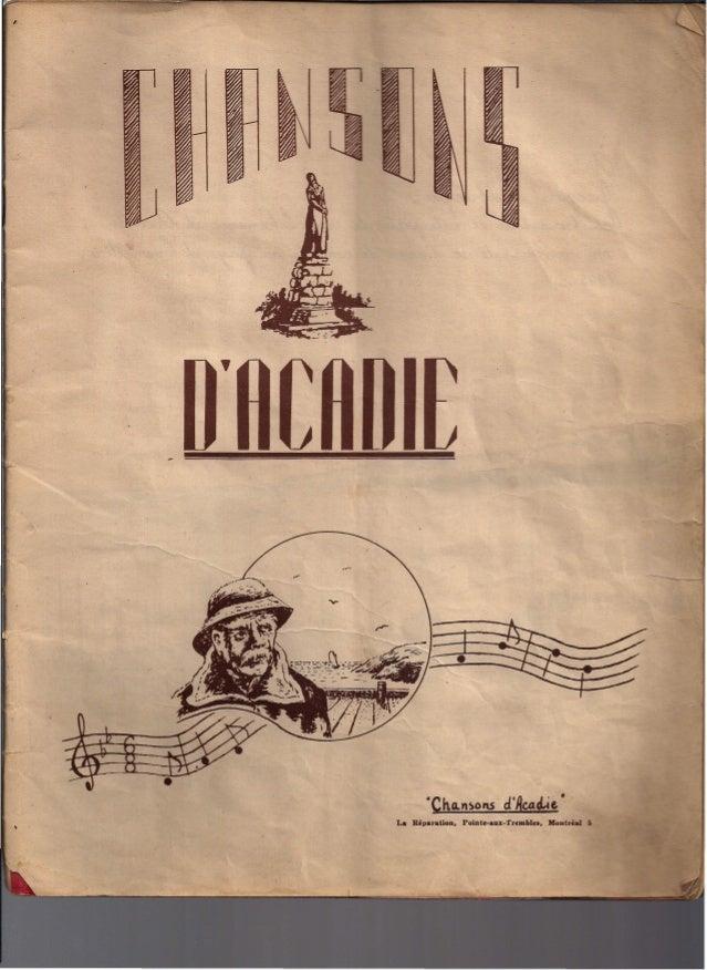 """L'ACAD Voici un petit re """"e de cbansbns populaires inedi es provenant de l'Acadie,plus precis~~~ e ebeticamp,au Cap-Breton..."""