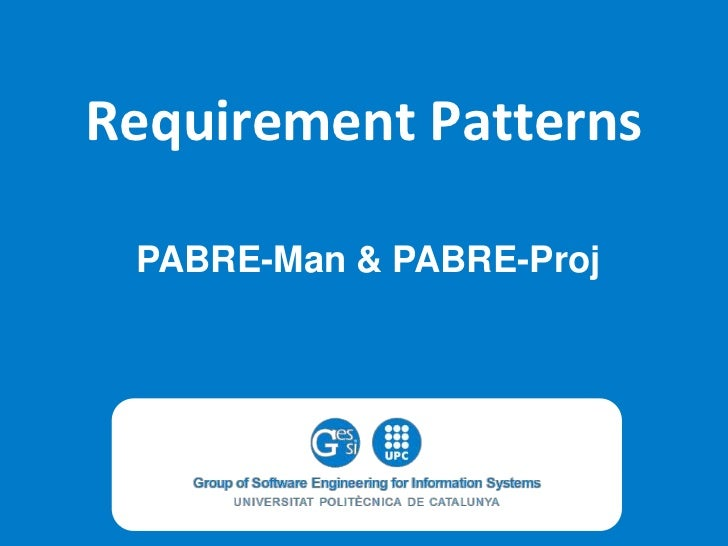 Requirement Patterns<br />PABRE-Man & PABRE-Proj<br />