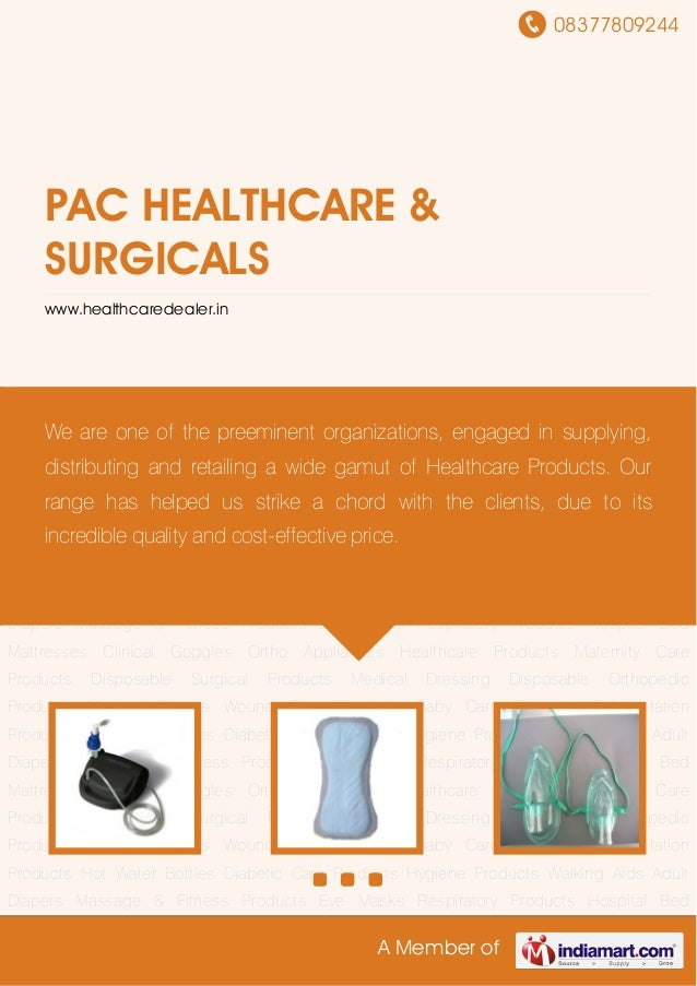 08377809244 A Member of PAC HEALTHCARE & SURGICALS www.healthcaredealer.in Healthcare Products Maternity Care Products Dis...