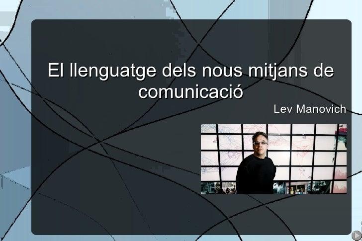 El  llenguatge  dels  nous   mitjans  de comunicació Lev Manovich