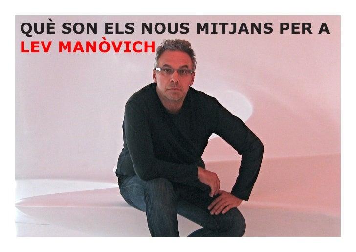 QUÈ SON ELS NOUS MITJANS PER A LEV MANÒVICH