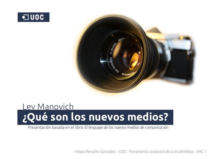 Lev Manovich¿Qué son los nuevos medios? Presentación basada en el libro El lenguaje de los nuevos medios de comunicación  ...
