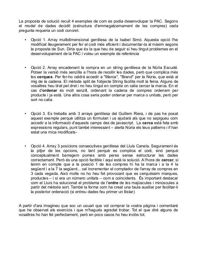 La proposta de solució recull 4 exemples de com es podia desenvolupar la PAC. Segonsel model de dades decidit (estructura ...