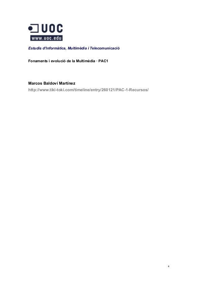 1 Estudis d'Informàtica, Multimèdia i Telecomunicació Fonaments i evolució de la Multimèdia · PAC1 Marcos Baldoví Martínez...