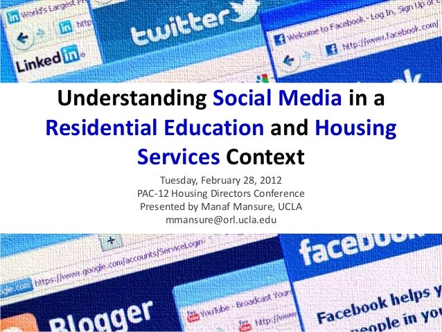 Understanding Social Media in aResidential Education and Housing         Services Context             Tuesday, February 28...