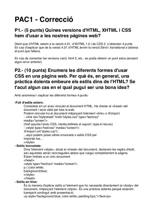 PAC1 - CorreccióP1.- (5 punts) Quines versions dHTML, XHTML i CSShem dusar a les nostres pàgines web?Dient que d'HTML este...