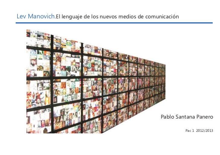 Lev Manovich.El lenguaje de los nuevos medios de comunicación                                                      Pablo S...