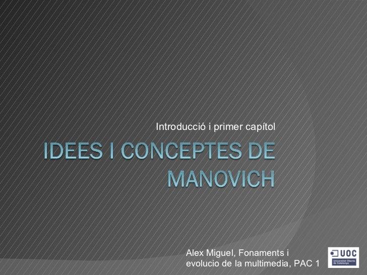 Introducció i primer capítol       Alex Miguel, Fonaments i       evolucio de la multimedia, PAC 1